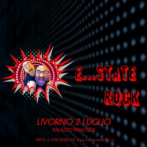 Venerdì 2 luglio: E...STATE ROCK!